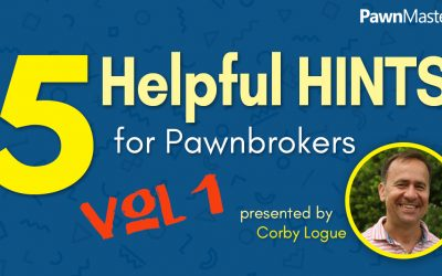 5 Helpful Hints for Pawnbrokers – Volume 1